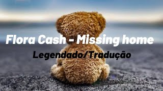 ⚫Flora Cash - Missing home (Legendado/Tradução)