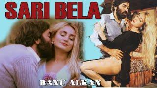 Sarı Bela - Türk Filmi (Banu Alkan)