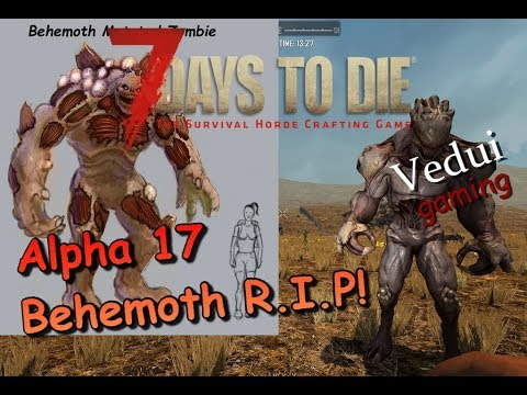 Alpha 17 Feature Talk To Behemoth Or Not Behemoth 7 Days To Die YouTube