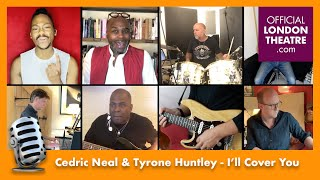 Cedric Neal and Tyrone Huntley Sing I'll Cover You | From Online Concert 'Hello Harry!'