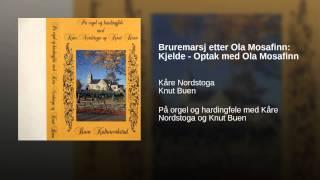 Bruremarsj etter Ola Mosafinn: Kjelde - Optak med Ola Mosafinn
