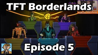 Tales From The Borderlands - Episode 5: The Vault Of The Traveler - TFTB Playthrough/Let