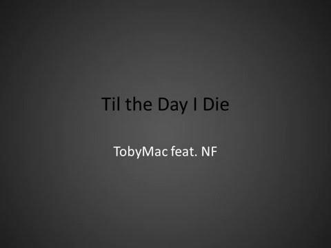 TobyMac - Til the Day I Die (Lyrics)