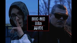 MIC-MC FT JUICE-BRa (OFFICIAL VIDEO)