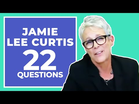Jamie Lee Curtis Answers 22 Questions About Herself
