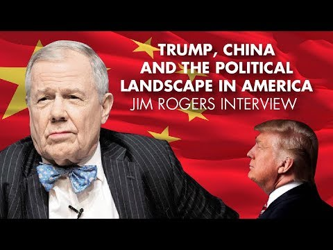 Trump, China And The Political Landscape In America - Jim Rogers Interview