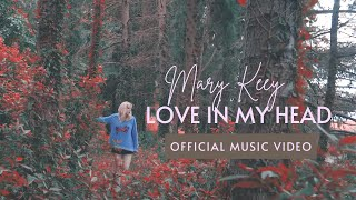 Love in My Head - Mary Keey - Official Music Video  Pop Music with Attitude