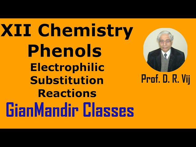 XII Chemistry | Phenols | Electrophilic Substitution Reactions by Gaurav Sir