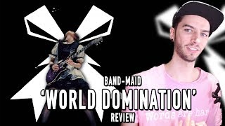 "BAND-MAID ""WORLD DOMINATION"" REVIEW!"