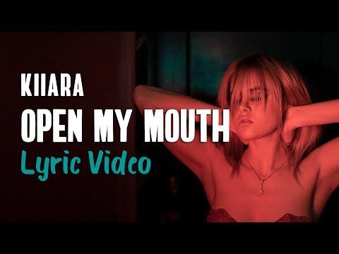 Kiiara - Open My Mouth (Lyrics) 🗣💋