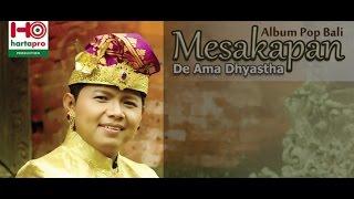 Launching Album - De Ama Dhyastha - Mesakapan Mp3