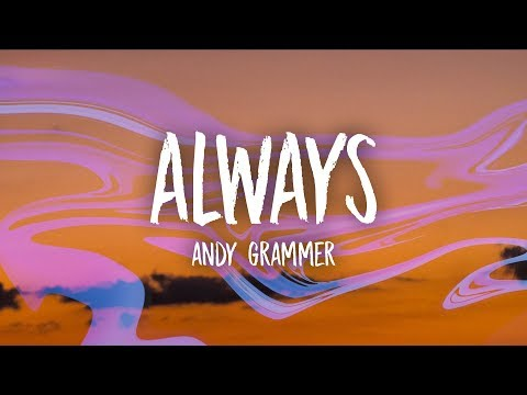 Andy Grammer - Always (Lyrics)