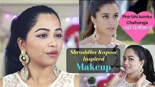 Phir Bhi Tumko Chaahunga | Half Girlfriend | Shraddha Kapoor inspired Makeup