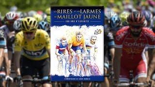 Les Rires et les larmes du maillot jaune - Tour de France