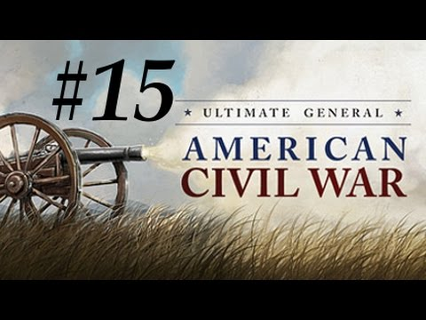 Ultimate General: Civil War - Confederate Let's Play Part 15: Chantilly