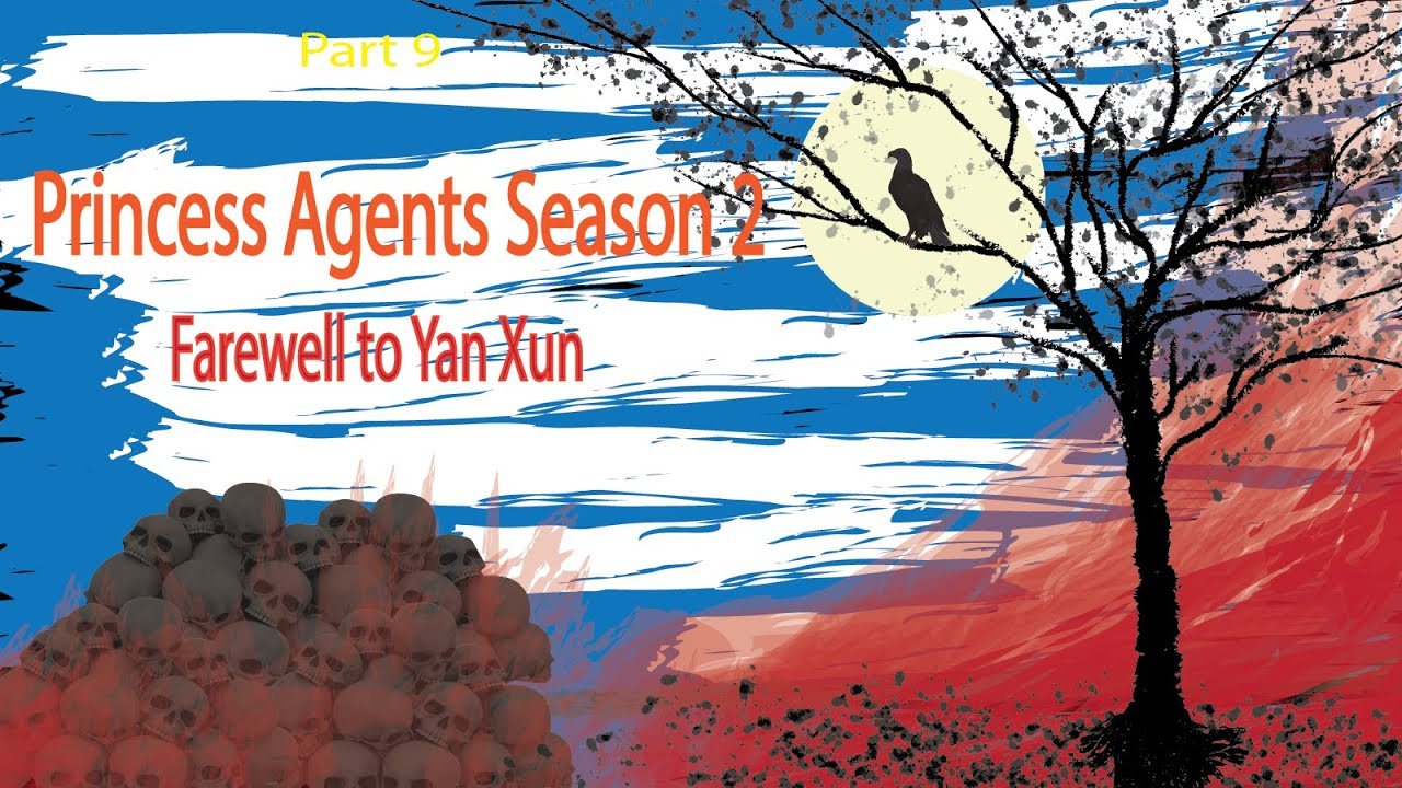 Download Princess agents season 2 - Part 9: Farewell to Yan Xun