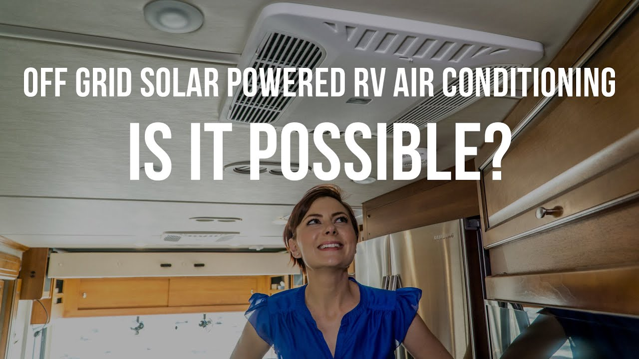 Off Grid Solar Powered Rv Air Conditioning Is It Possible Youtube Split System Conditioner Wiring Diagram