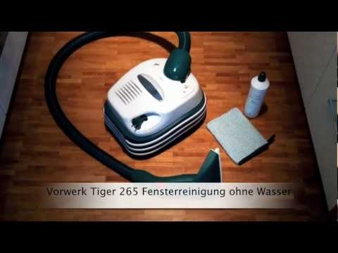 neu vorwerk tiger 265 fensterreinigung ohne wasser in 3 schritten youtube. Black Bedroom Furniture Sets. Home Design Ideas