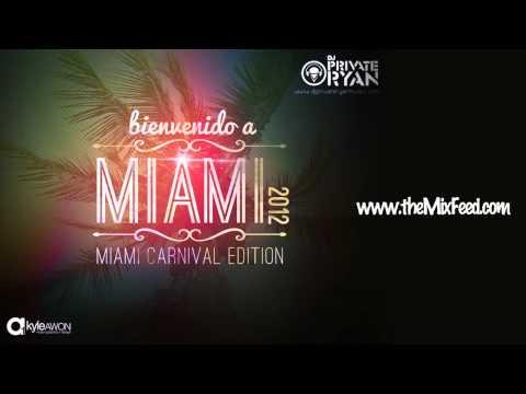 Private Ryan Presents Bienvenido A Miami 2012 (Miami Carnival Edition)