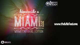 Private Ryan Presents Bienvenido A Miami 2012 (Miami Carnival Edition)