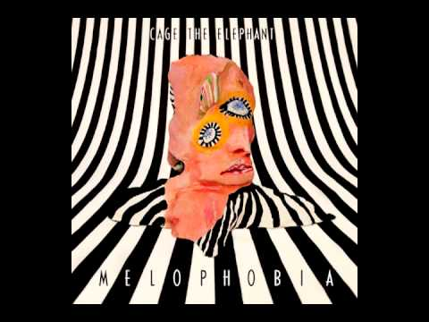 Cage The Elephant - Melophobia [Full Album] NEW 2013