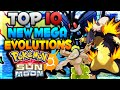 TOP 10 NEW MEGA EVOLUTIONS in POKEMON SUN and MOON!