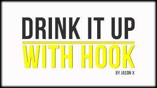 Drink It Up-with-Hook - This Beat Is Available @ http://www.hooksandbeats.com