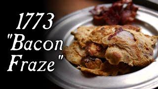 Bacon Pancakes?? - A 1773 Bacon Fraze