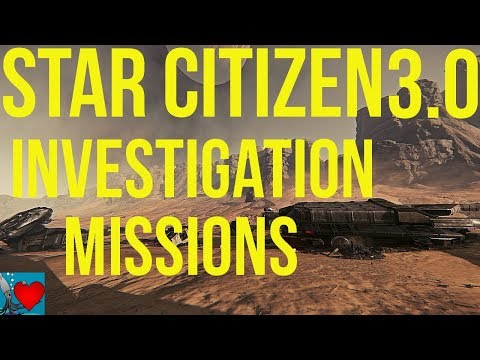 Star Citizen 3.0 Guide - Investigation Missions