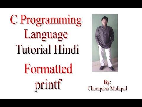 C Programming Language Tutorial in Hindi 40 Formatted Printf