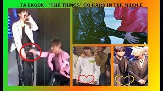 """When """"the things"""" go hard right in the middle - TaekooK analysis Vkook"""