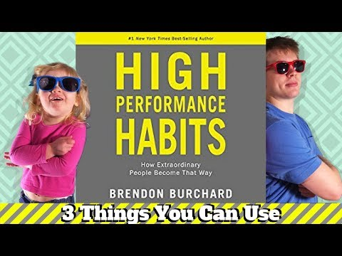 High Performance Habits by Brendon Burchard - 3 Big Ideas