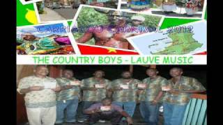THE COUNTRY BOYS - LAUVE MUSIC - CARRIACOU / GRENADA SOCA 2012