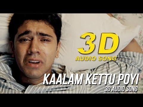 Kaalam Kettu Poyi 3D Audio Song | Premam | Must Use Headphones | Tamil Beats 3D
