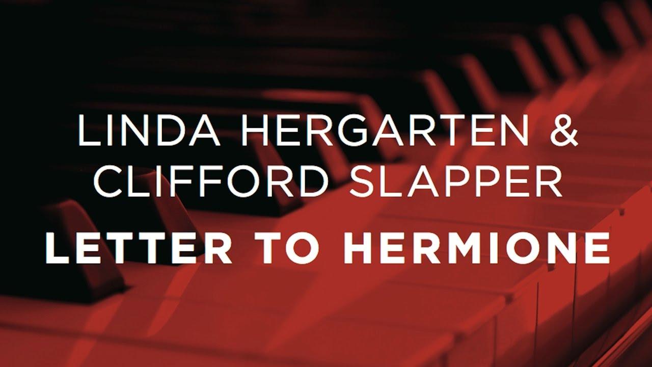 Letter To Hermione by Linda Hergarten & Clifford Slapper