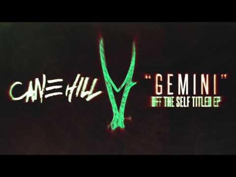Cane Hill - Gemini