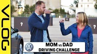 VLOG: Volkswagen Challenge - MOM vs DAD