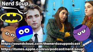 Robert Pattinson is the New Batman! - The Nerd Soup Podcast