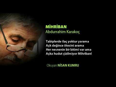 MİHRİBAN | Abdurrahim Karakoç (Seslendiren: Nisan Kumru)