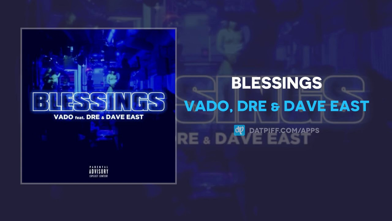 Vado, Dre & Dave East - Blessings (AUDIO)