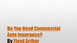 Do you need commercial auto insurance - Business automobile insurance