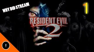 Why Did Stream: Resident Evil 2