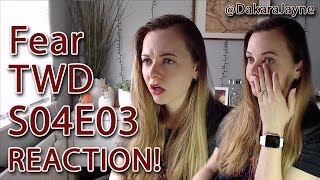 Fear TWD Reaction 4x03