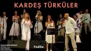 Kardeş Türküler - Fadike [ Tunceli-Dersim Türküleri © 2013 Kalan Müzik ]