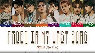 NCT U - 'FADED IN MY LAST SONG' Lyrics [Color Coded_Han_Rom_Eng]