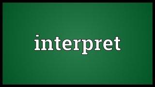 Interpret Meaning