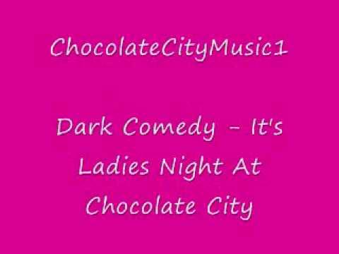 It's Ladies Night At Chocolate City - dark comedy
