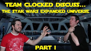 Team Clocked discuss..the Star Wars Expanded Universe pt 1
