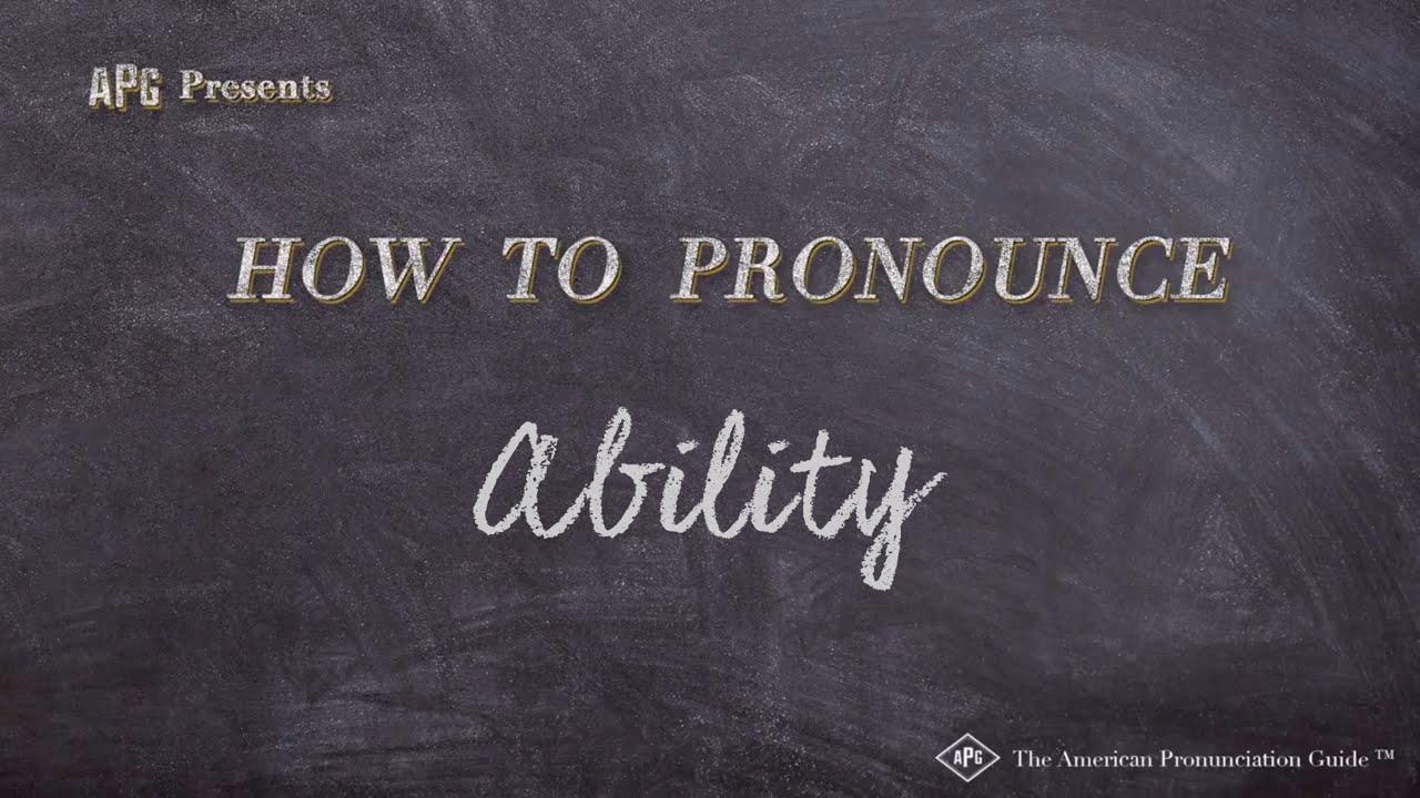 How to Pronounce Ability  Ability Pronunciation