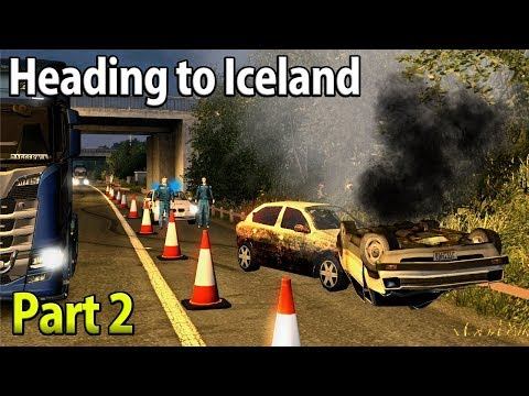 Trouble on the Roads | Heading To Reykjavik, Iceland | Part 2 - Euro Truck Simulator 2